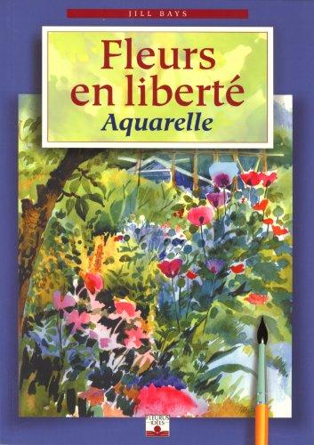 Fleurs en libert : Aquarelles