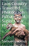 Laos Country Travel Hd Photograph Picture book Super Clear Photos (English Edition)