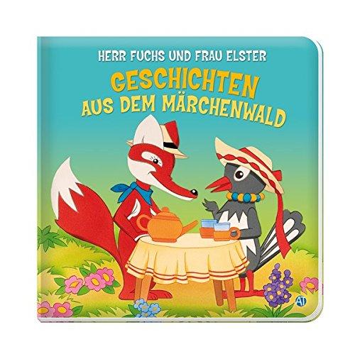 Geschichten aus dem Märchenwald: Herr Fuchs und Frau Elster