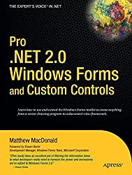 Pro .Net 2.0 Windows Forms and Custom Controls in C#: From Professional to Expert (Expert's Voice in .NET)