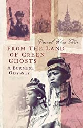 From the Land of Green Ghosts: A Burmese Odyssey by Pascal Khoo Thwe (2002-04-02)
