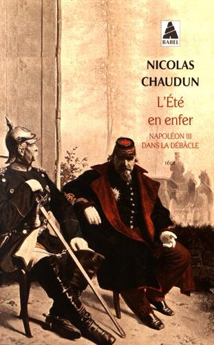 L'été en enfer : Napoléon III dans la débâcle par Nicolas Chaudun