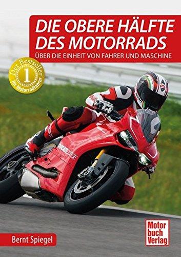 Preisvergleich Produktbild Die obere Hälfte des Motorrads: Über die Einheit von Fahrer und Maschine