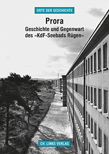 Prora: Geschichte und Gegenwart des »KdF-Seebads Rügen« (Orte der Geschichte) (Martin Locken)
