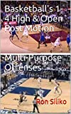 Basketball's 1-4 High & Open Post Motion Multi-Purpose Offenses (English Edition)