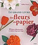 """Afficher """"Le grand livre des fleurs en papier"""""""
