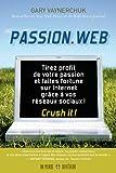 Telecharger Livres Passion Web Tirez profit de votre passion et faites fortune sur internet grace a vos reseaux sociaux (PDF,EPUB,MOBI) gratuits en Francaise