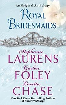 Royal Bridesmaids: An Original Anthology by [Laurens, Stephanie, Foley, Gaelen, Chase, Loretta]