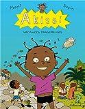 Vacances dangereuses : Akissi. 3   Abouet, Marguerite (1971-....). Auteur