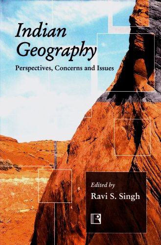 Indian Geography: Perspectives, Concerns and Issues
