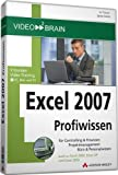 Excel 2007 Profiwissen - Video-Training - 10 Stunden Video-Training - für Excel 2007: 9 Stunden Video-Training - für Excel 2007 (AW Videotraining Programmierung/Technik)