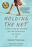 Holding the Net: Caring for My Mother on the Tightrope of Aging (English Edition)