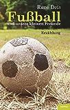 Fußball und unsere kleinen Freunde: Erzählung