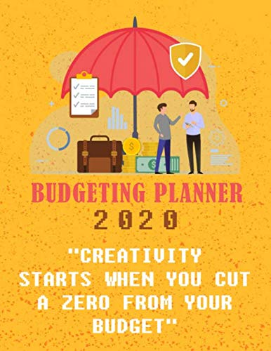 """Budgeting Planner 2020: - """"Creativity Starts When You Cut A Zero From Your Budget"""" (Budgeting Quotes) - Personal Budget Planner - Daily, Weekly and Monthly Financial Organizer"""