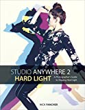 Studio Anywhere 2: Hard Light: A Photographer's Guide to Shaping Hard Light (English Edition)