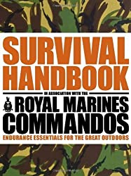 The Survival Handbook in Association with the Royal Marines Commandos: Endurance Essentials for the Great Outdoors by Colin Towell (2009-04-01)