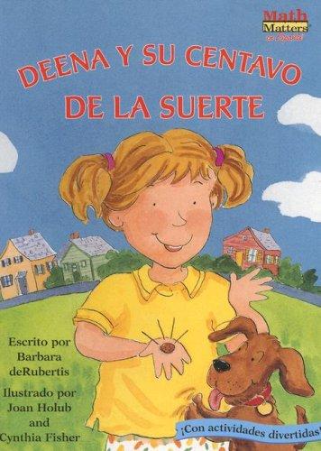 Deena y su Centavo de la Suerte (Math Matters (Kane Press Spanish))