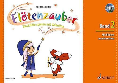 flöte spielen mit Valentina. Band 2. Sopran-Blockflöte. Ausgabe mit CD. ()