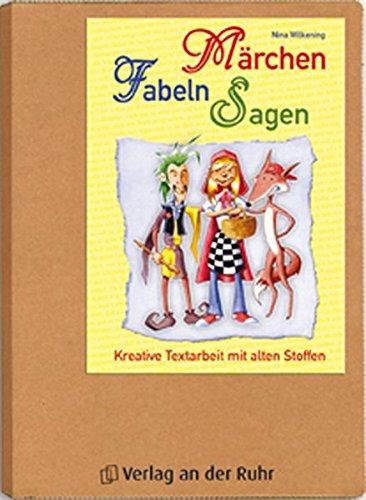 Märchen, Fabeln, Sagen: Kreative Textarbeit mit alten Stoffen (Texte lesen - verstehen - erfahren)