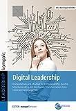 Digital Leadership: Kompetenzen und Mindset für Führungskräfte, die ihre Mitarbeitende durch die digitale Transformation ihres Unternehmens begleiten