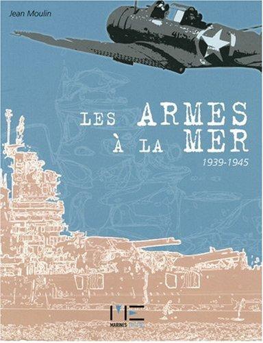 Les armes à la mer 1939-1945