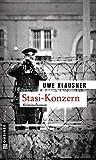 Stasi-Konzern: Tom Sydows sechster Fall (Zeitgeschichtliche Kriminalromane im GMEINER-Verlag) - Uwe Klausner
