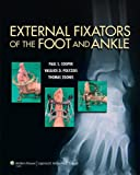 External Fixators of the Foot and Ankle by Dr. Paul Cooper (2012-12-19)