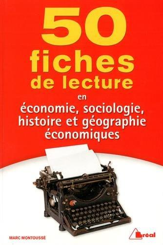 50 fiches de lecture en conomie, sociologie, histoire et gographie conomiques