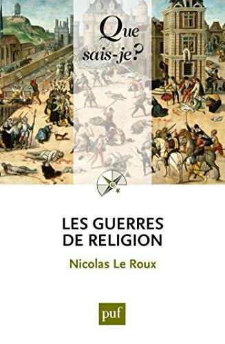 Les guerres de religion: « Que sais-je ? » n° 1016