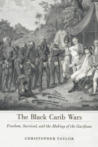 The Black Carib Wars: Freedom, Survival, and the Making of the Garifuna (Caribbean Studies Series) by Christopher Taylor (2016-05-05)