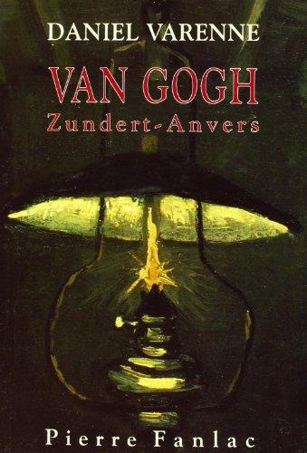 Van Gogh, Zundert-Anvers por Daniel Varenne