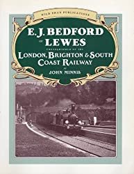 E.J.Bedford of Lewes: Photographer of the London, Brighton and South Coast Railway by John Minnis (1989-10-06)