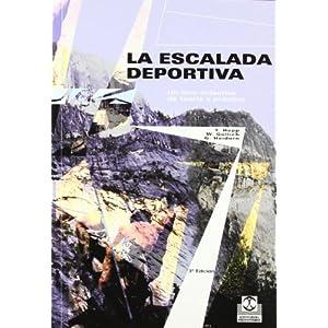 Escalada Deportiva, La. Un Libro Didactico De Teoria Y Practica