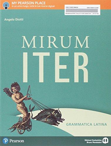 Mirum iter. Grammatica. Per le Scuole superiori. Con e-book. Con espansione online
