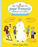Telecharger Livres Les messages du pape Francois expliques aux enfants (PDF,EPUB,MOBI) gratuits en Francaise