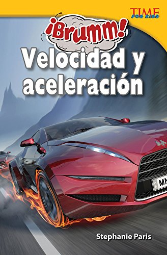 ¡Brumm!  Velocidad y aceleración (Vroom! Speed and Acceleration) (TIME FOR KIDS® Nonfiction Readers)