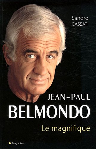 Belmondo une vraie histoire par Sandro Cassati