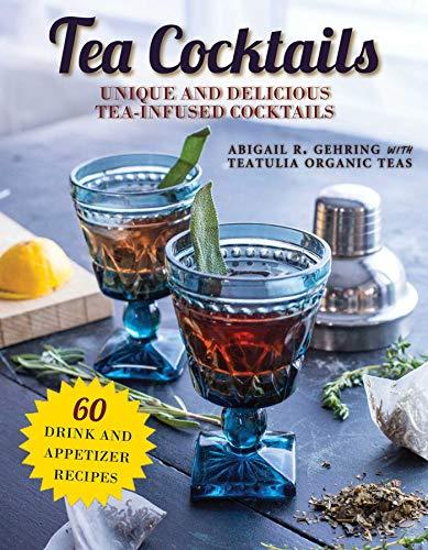 Tea Cocktails: Unique and Delicious Tea-Infused Cocktails