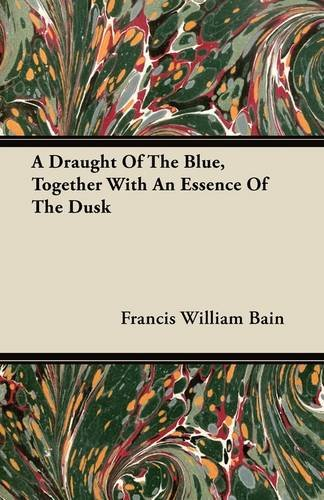 A Draught Of The Blue, Together With An Essence Of The Dusk