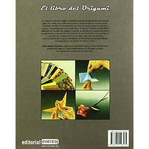 El libro del Origami: Papiroflexia para grandes y pequeños.