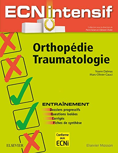 Orthopédie-Traumatologie: Dossiers progressifs et questions isolées corrigés par Yoann Dalmas, Clément Cholet, Pierre Seners, Marc-Olivier Gauci