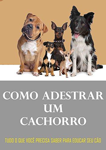 Como adestrar um cachorro (Portuguese Edition)