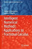 Intelligent Numerical Methods: Applications to Fractional Calculus