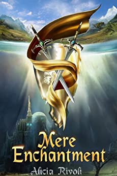 Mere Enchantment (The Enchantment Series Book 1) by [Rivoli, Alicia]