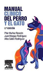 clinica veterinaria perro: Manual Clínico Del Perro Y El Gato - 2ª Edición