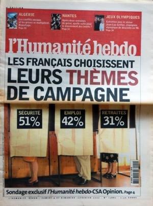 HUMANITE HEBDO [No 17882] du 09/02/2002 - LES FRANCAIS CHOISISSENT LEURS THEMES DE CAMPAGNE ALGERIE - LES CONFLITS SOCIAUX ET LES GREVES SE MULTIPLIENT NANTES - APRES 2 SEMAINES DE GREVE - LE MOUVEMENT DES INSTITS J.O. - LE SKIEUR JEAN-LUC CRETIER - CHAMPION OLYPIQUE DE DESCENTE EN 98