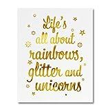 "TODO acerca de la ""Vida de arcoíris con purpurina y unicornios"" Gold Lámina arte Print pequeño Póster–300g/m² Seda Papel cartulina, oficina en casa pared arte decoración, Inspirational Motivational alentador Quote 5""x 7"""