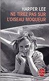 Ne tirez pas sur l'oiseau moqueur - Postface de Isabelle Hausser - Traduction de Isabelle Stoïanov - Le Livre de Poche - 01/01/2016