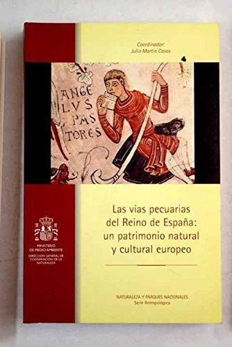 Las vías pecuarias del Reino de España : un patrimonio natural y cultural europeo