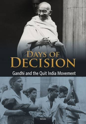Gandhi and the Quit India Movement (Days of Decision)